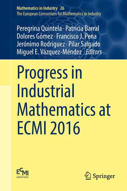 Progress in Industrial Mathematics at ECMI 2016 (Mathematics In Industry Ser. #26)