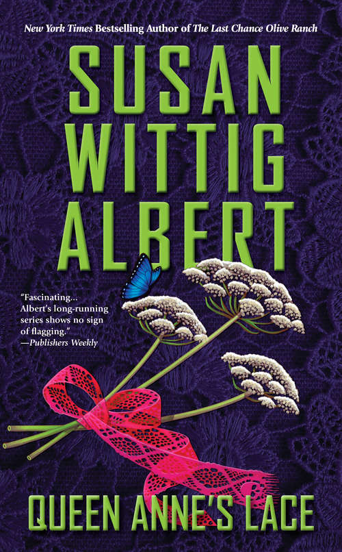 Queen Anne's Lace (China Bayles Mystery #26)