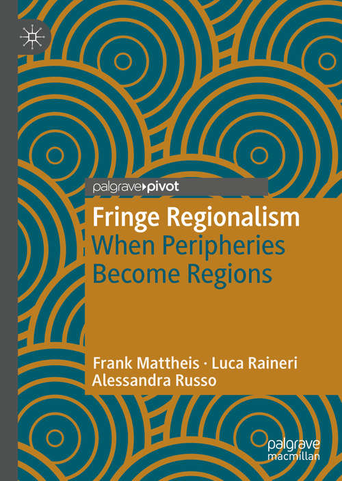 Fringe Regionalism: When Peripheries Become Regions