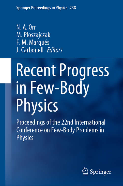 Recent Progress in Few-Body Physics: Proceedings of the 22nd International Conference on Few-Body Problems in Physics (Springer Proceedings in Physics #238)
