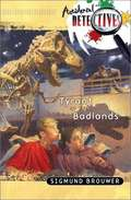 Tyrant of the Badlands (Accidental Detectives #4)
