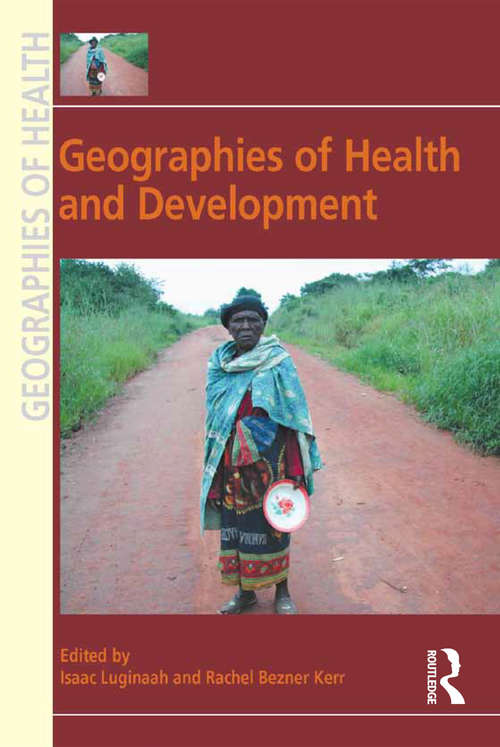 Geographies of Health and Development (Geographies of Health Series)