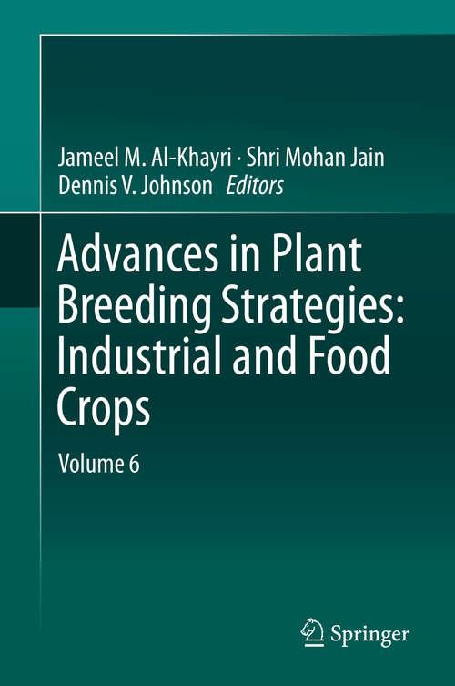 Advances in Plant Breeding Strategies: Volume 6