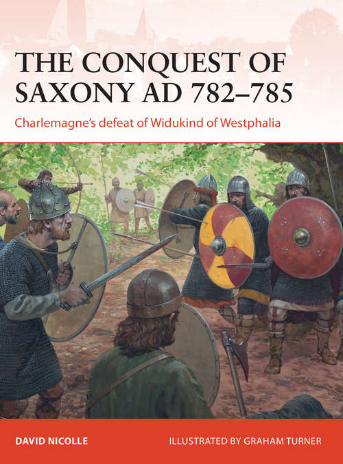 The Conquest of Saxony 782-785 AD