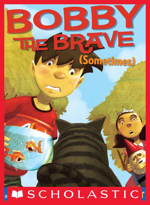 Bobby the Brave (Bobby Vs Girls)
