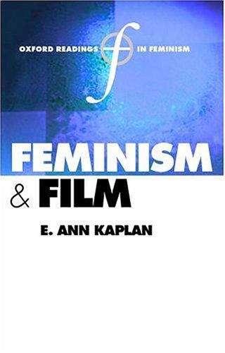 Feminism and Film (Oxford Readings in Feminism Series)