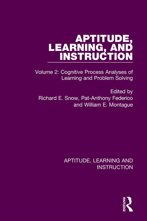 Aptitude, Learning, and Instruction: Volume 2: Cognitive Process Analyses of Learning and Problem Solving (Aptitude, Learning and Instruction)