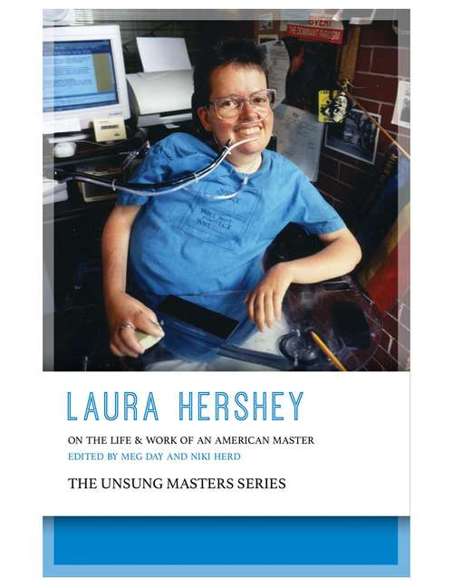 Laura Hershey: On the Life and Work of an American Master (Unsung Masters Series)