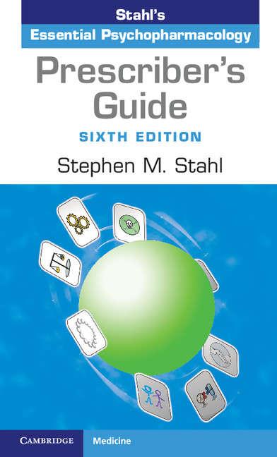Prescriber's Guide Antidepressants: Stahl's Essential Psychopharmacology (Essential Psychopharmacology Ser.)