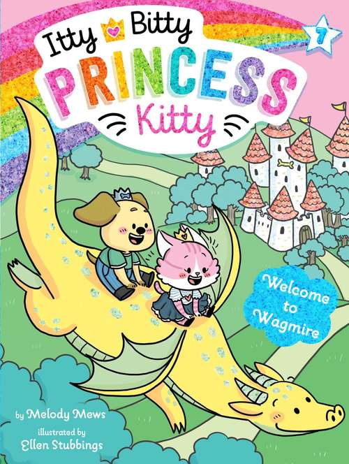 Welcome to Wagmire (Itty Bitty Princess Kitty #7)