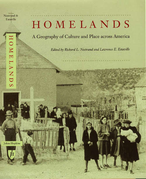 Homelands: A Geography of Culture and Place across America (Creating the North American Landscape)