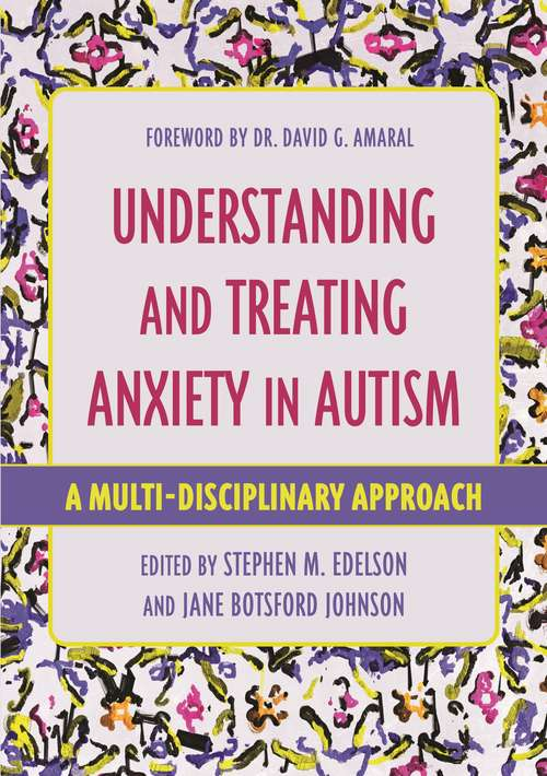 Understanding and Treating Anxiety in Autism: A Multi-Disciplinary Approach