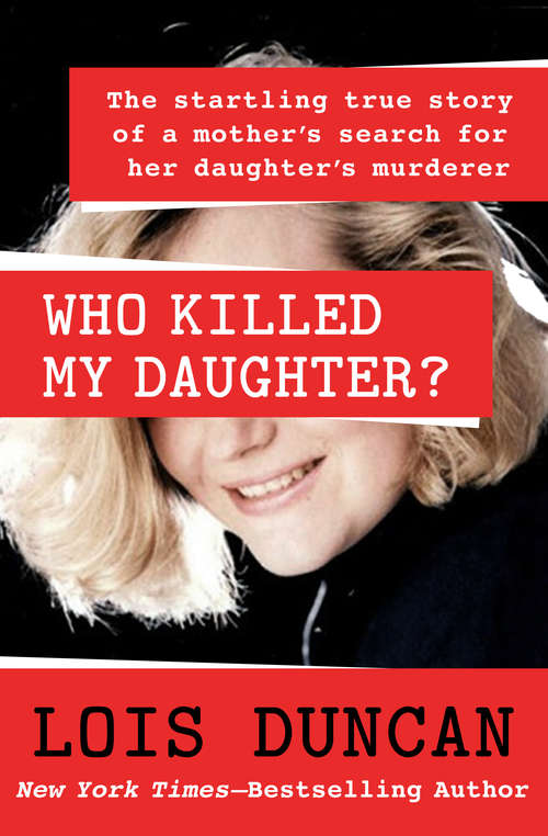 Who Killed My Daughter? A True Story of a Mother's Search for Her Daughter's Murderer: The Startling True Story of a Mother's Search for Her Daughter's Murderer