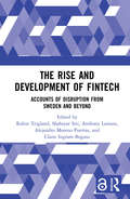 The Rise and Development of FinTech: Accounts of Disruption from Sweden and Beyond (Routledge International Studies in Money and Banking)