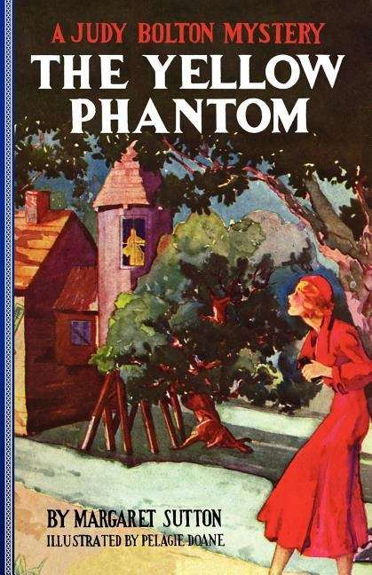 The Yellow Phantom (Judy Bolton Mysteries #6)