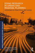 Doing Research in Urban and Regional Planning: Lessons in Practical Methods (Natural and Built Environment Series)