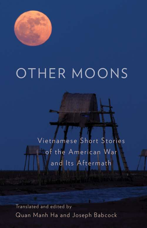 Other Moons: Vietnamese Short Stories of the American War and Its Aftermath
