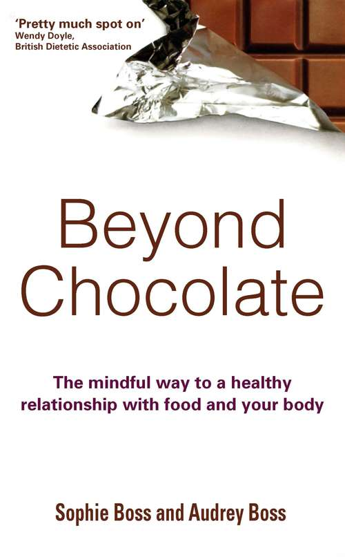 Beyond Chocolate: The mindful way to a healthy relationship with food and your body