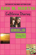 Amalia: Dawn, Sunny, Maggie, Amalia, And Ducky (California Diaries #9)