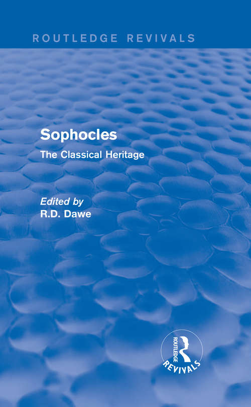 Sophocles: The Classical Heritage (Routledge Revivals)