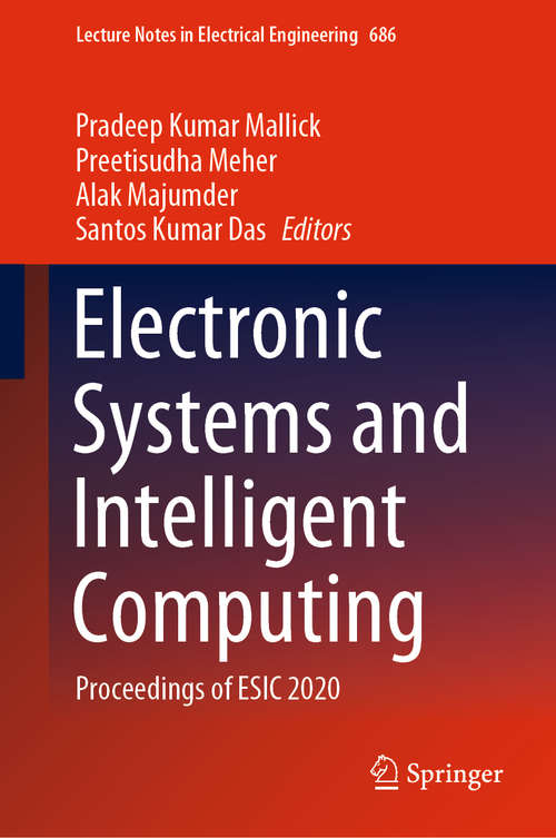 Electronic Systems and Intelligent Computing: Proceedings of ESIC 2020 (Lecture Notes in Electrical Engineering #686)