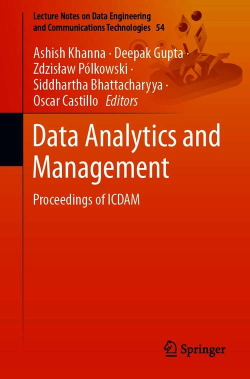 Data Analytics and Management: Proceedings of ICDAM (Lecture Notes on Data Engineering and Communications Technologies #54)