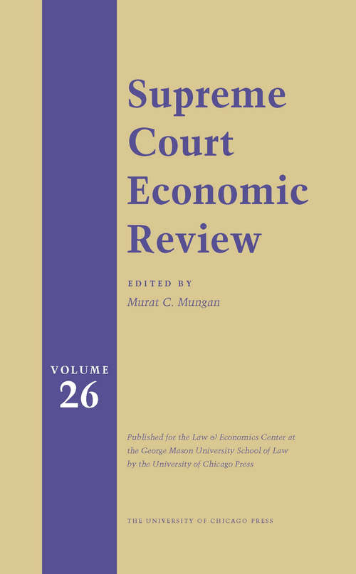 Supreme Court Economic Review, Volume 26 (Supreme Court Economic Review #26)