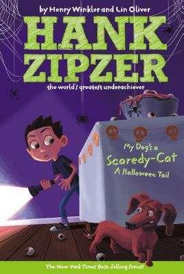 My Dog's a Scaredy-Cat: A Halloween Tail (Hank Zipzer, the World's Greatest Underachiever #10)