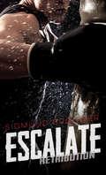Escalate (Retribution Ser.)