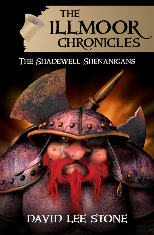 The Shadewell Shenanigans: The Shadewell Shenanigans Ebook (The Illmoor Chronicles #3)