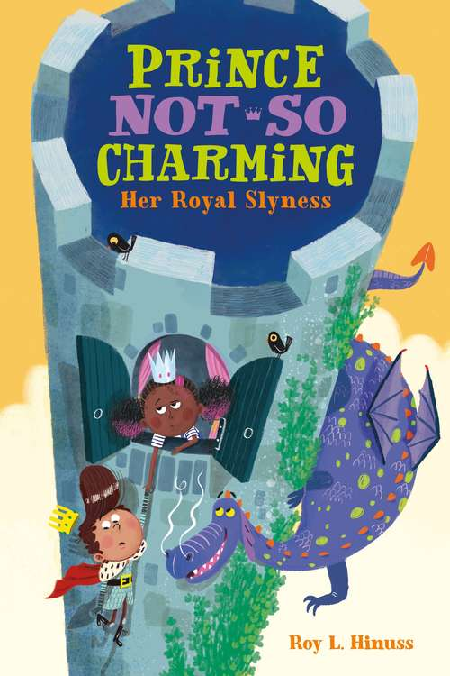 Prince Not-So Charming: Her Royal Slyness (Prince Not-So Charming #2)