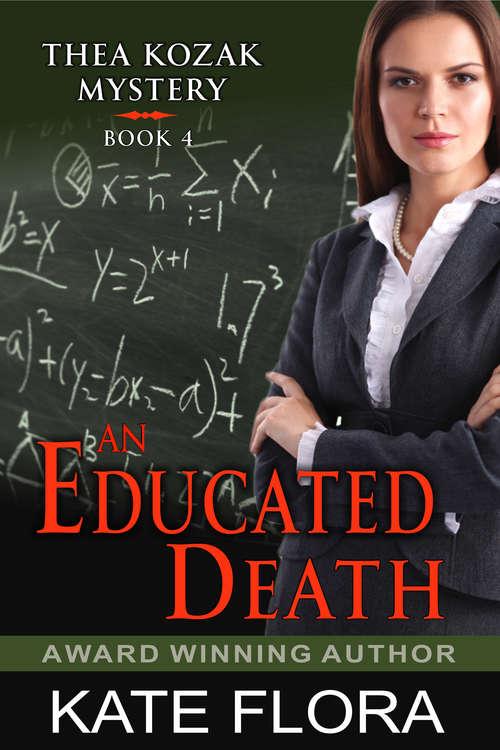 An Educated Death: A Thea Kozak Mystery (The Thea Kozak Mystery Series #4)