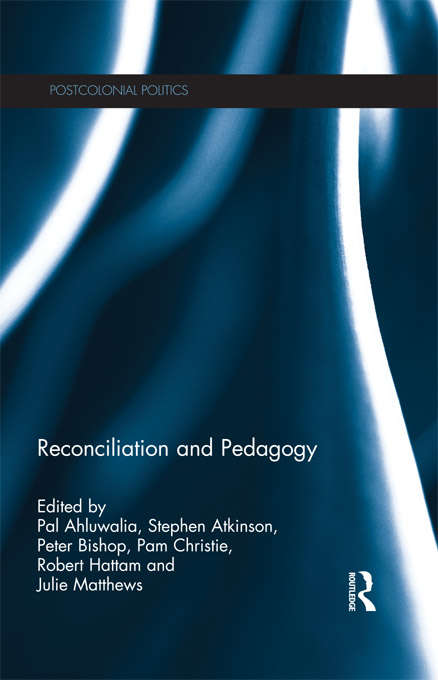 Reconciliation and Pedagogy (Postcolonial Politics)