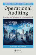 Operational Auditing: Principles and Techniques for a Changing World (Internal Audit and IT Audit #11)