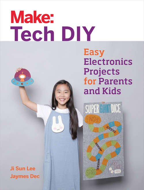 Make: Easy Electronics Projects for Parents and Kids