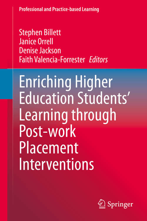 Enriching Higher Education Students' Learning through Post-work Placement Interventions (Professional and Practice-based Learning #28)