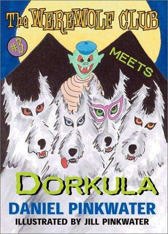 The Werewolf Club Meets Dorkula (The Werewolf Club #3)