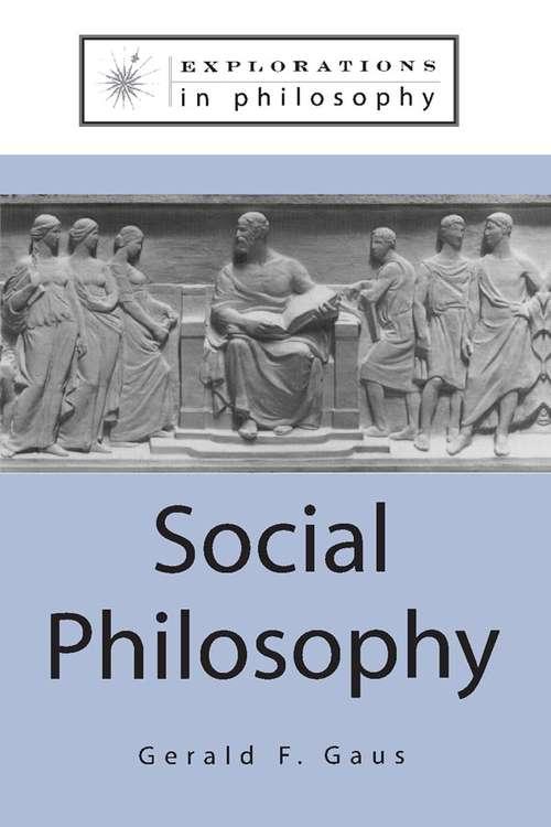Social Philosophy (Explorations In Philosophy Ser.)