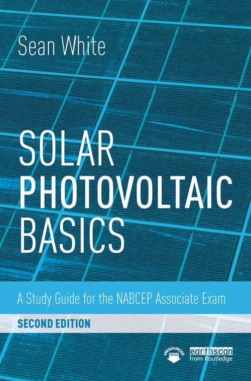 Solar Photovoltaic Basics: A Study Guide for the NABCEP Associate Exam