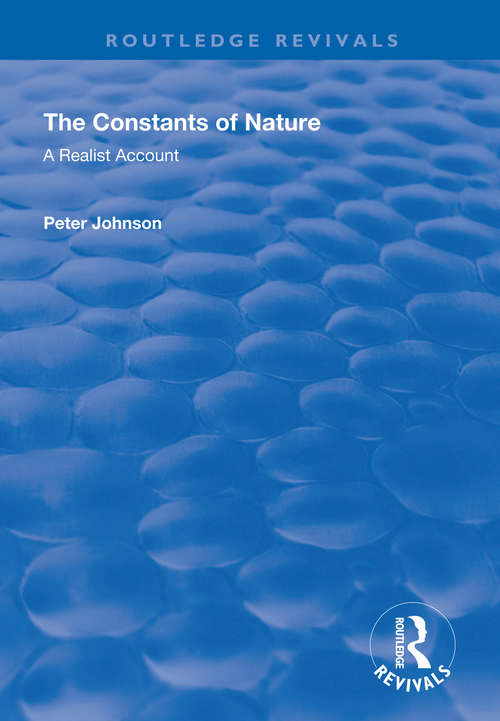 The Constants of Nature: A Realist Account (Routledge Revivals)