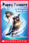 Puppy Powers #1: A Wishbone Come True (Puppy Powers #1)
