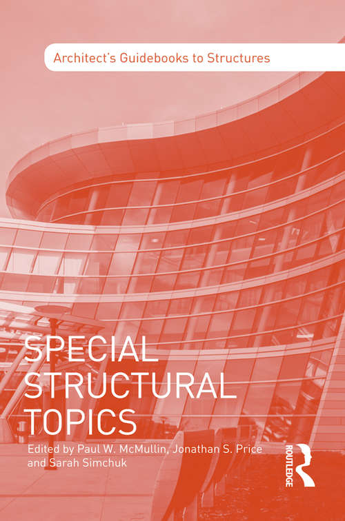 Special Structural Topics (Architect's Guidebooks to Structures)