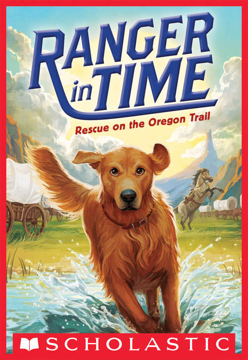 Ranger in Time #1: Rescue on the Oregon Trail (Ranger in Time #1)