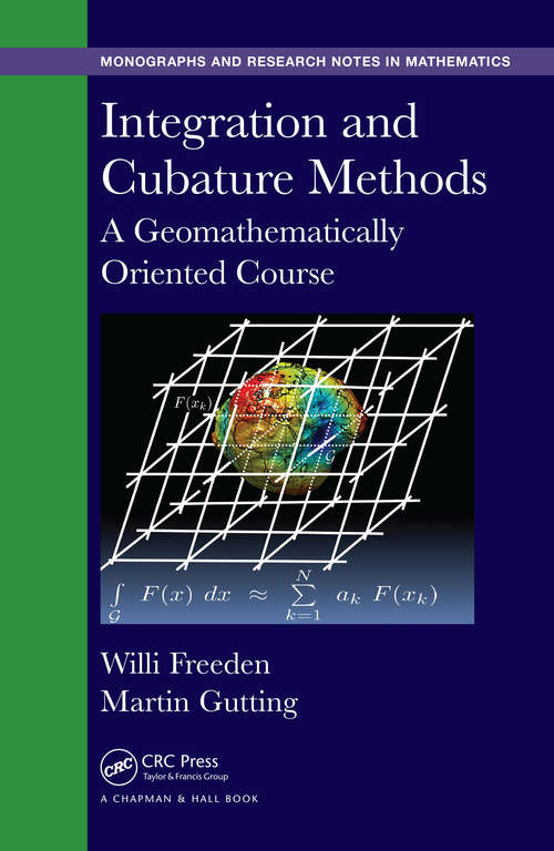 Integration and Cubature Methods: A Geomathematically Oriented Course (Chapman & Hall/CRC Monographs and Research Notes in Mathematics)