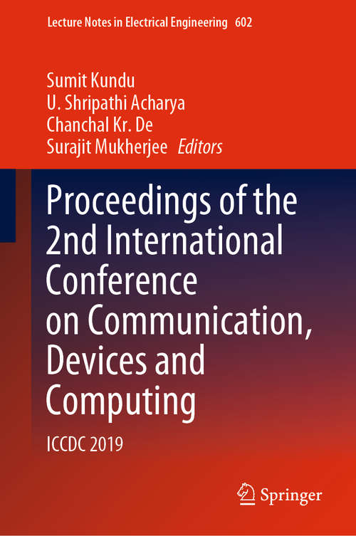 Proceedings of the 2nd International Conference on Communication, Devices and Computing: ICCDC 2019 (Lecture Notes in Electrical Engineering #602)