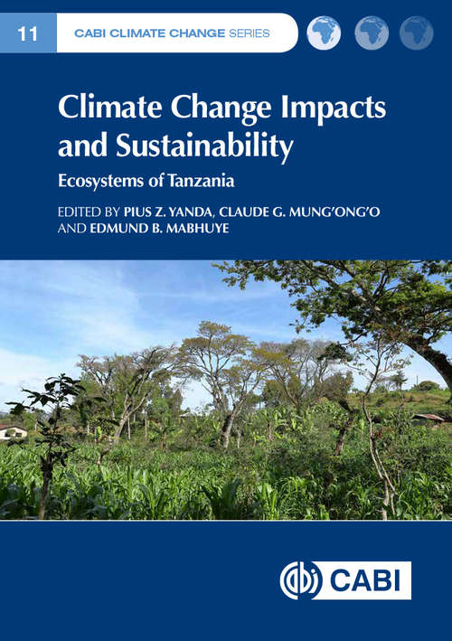 Climate Change Impacts and Sustainability: Ecosystems of Tanzania (CABI Climate Change Series)