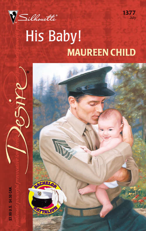 His Baby!: Double The Trouble / His Lover's Little Secret / Baby For Keeps (Bachelor Battalion #1377)