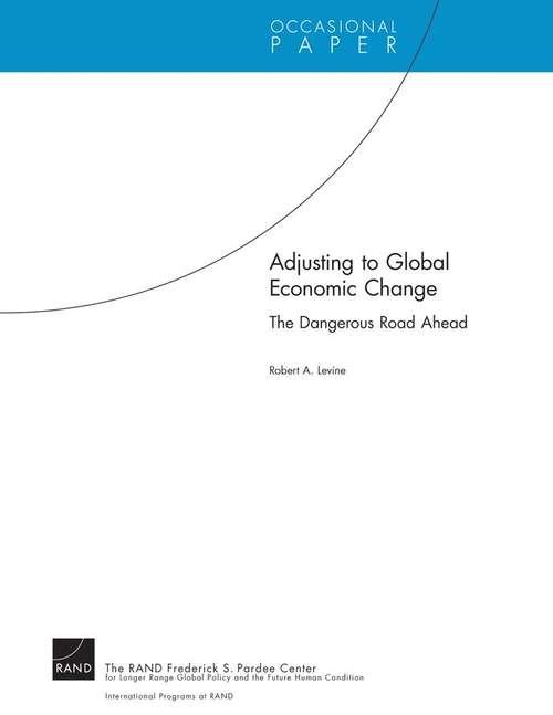 Adjusting to Global Economic Change: The Dangerous Road Ahead