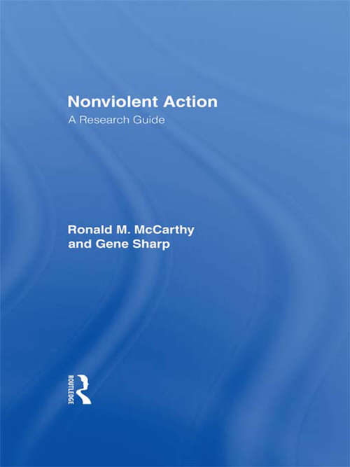 Nonviolent Action: A Research Guide (History Reference Ser.)