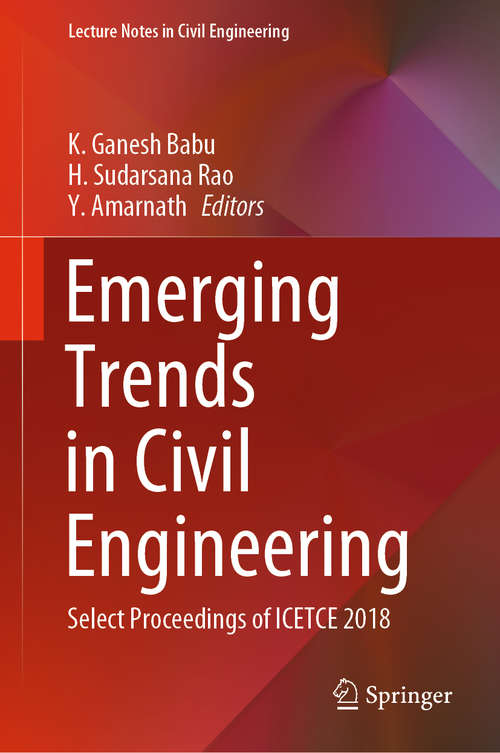 Emerging Trends in Civil Engineering: Select Proceedings of ICETCE 2018 (Lecture Notes in Civil Engineering #61)